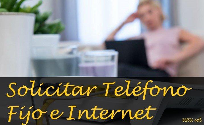 Solicitar Teléfono Fijo e Internet
