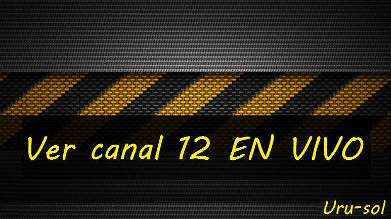 Ver canal 12 EN VIVO